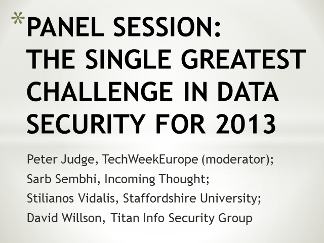 Panel: The Single Greatest Challenge in Data Security for 2013