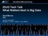 IDUG Tech Talk: What Matters Next in Big Data?