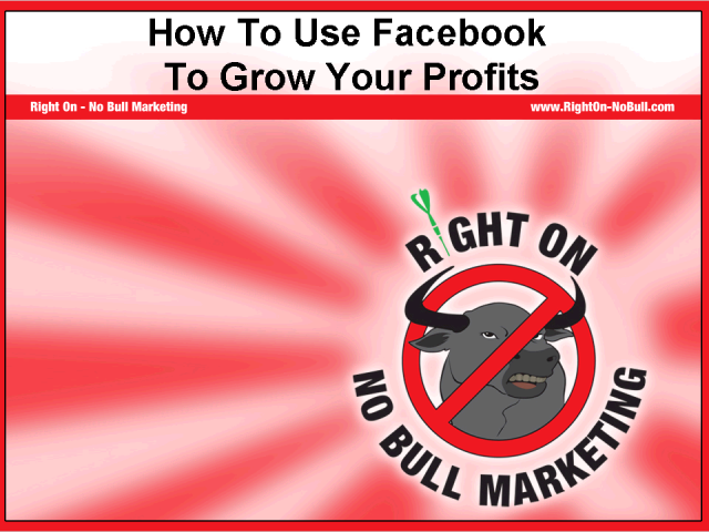 """How To Use Facebook To Grow Your Profits"""