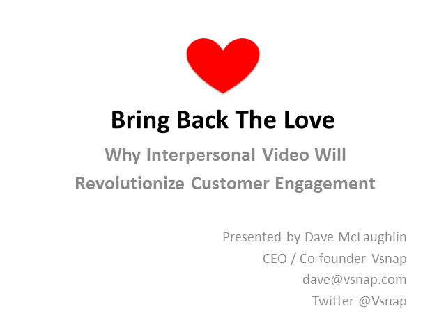 Bring Back the Love: How Interpersonal Video is Changing Customer Communications