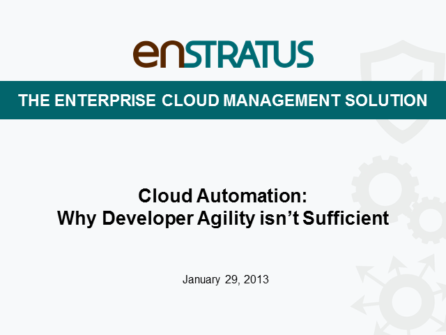 Cloud Automation: Why Developer Agility Isn't Sufficient