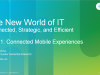 The New World of IT-Connected Mobile Experiences