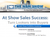 At Show Sales Success: How to turn lookers into buyers!