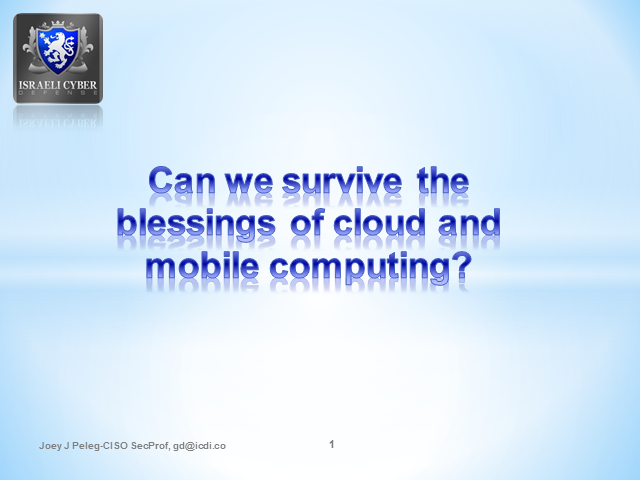 Can We Survive the Blessings of Cloud and Mobile Computing?