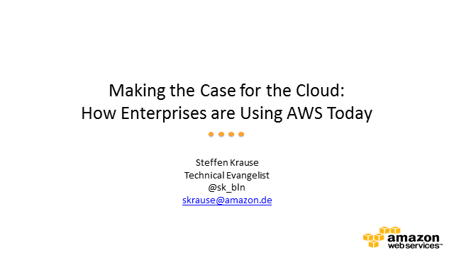 Making the Case for the Cloud: How Enterprises are Using AWS Today