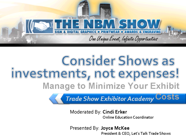 Consider Shows as investments, not expenses!