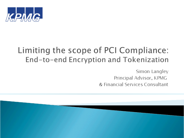 Limiting the Scope of PCI Compliance - E2EE and Tokenization