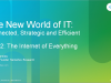 The New World of IT - The Internet of Everything