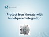 Protect against threats with bullet-proof integration