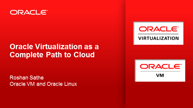 Oracle Virtualization as a Complete Path to Cloud