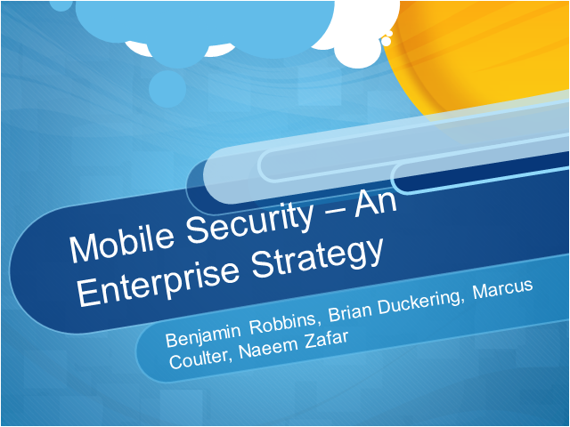 Panel: Mobile Security – An Enterprise Strategy