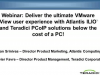 Deliver an ultimate VMware View user experience with Atlantis ILIO and Teradici
