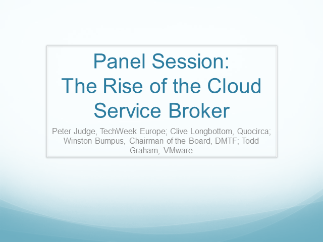 Panel Session: The Rise of the Cloud Service Broker