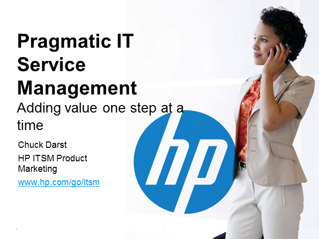 Pragmatic ITSM: Adding Value One Step At a Time with the Service Desk
