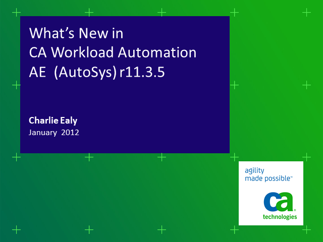 What's New In CA Workload Automation AE  (AutoSys)