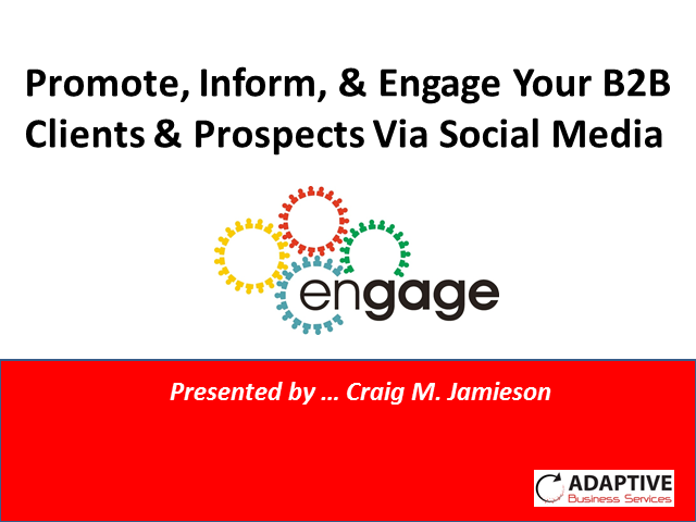 Promote, Inform, & Engage Your B2B Clients & Prospects Via Social Media