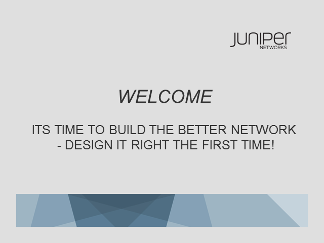 Its time to build the better network - design it right the first time!
