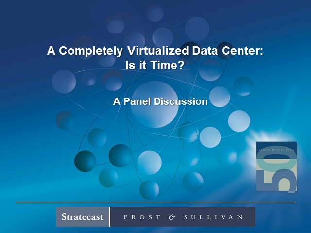 A Completely Virtualized Data Center: Is It Time?
