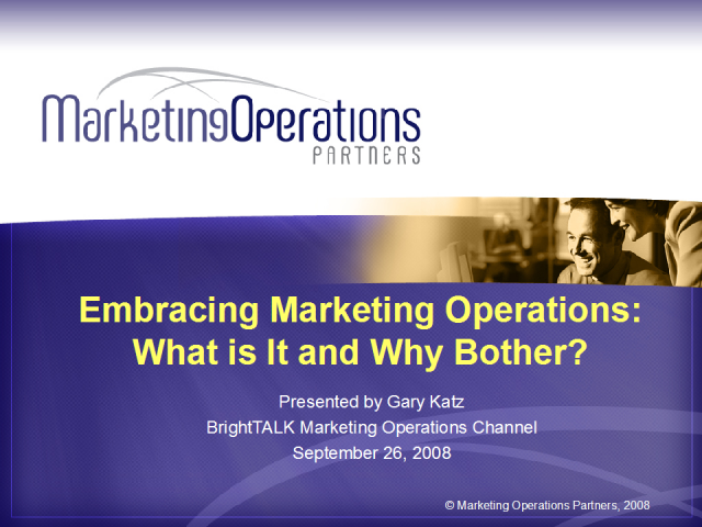 Embracing Marketing Operations: What is It and Why Bother?