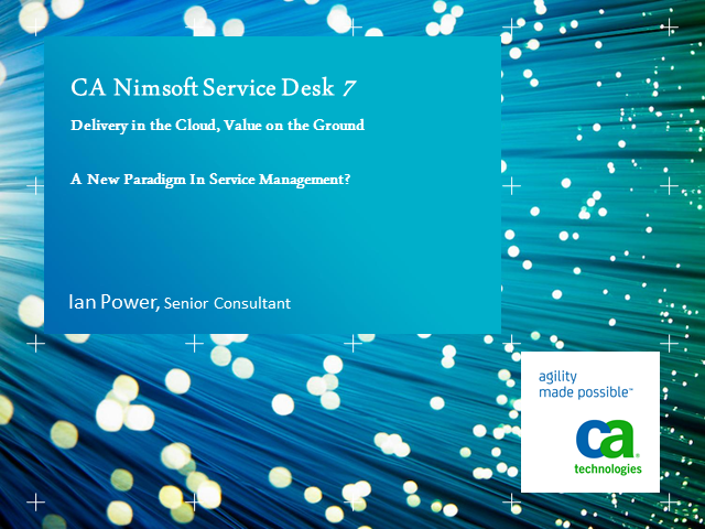 CA Nimsoft Service Desk -- Delivery in the Cloud, Value on the Ground