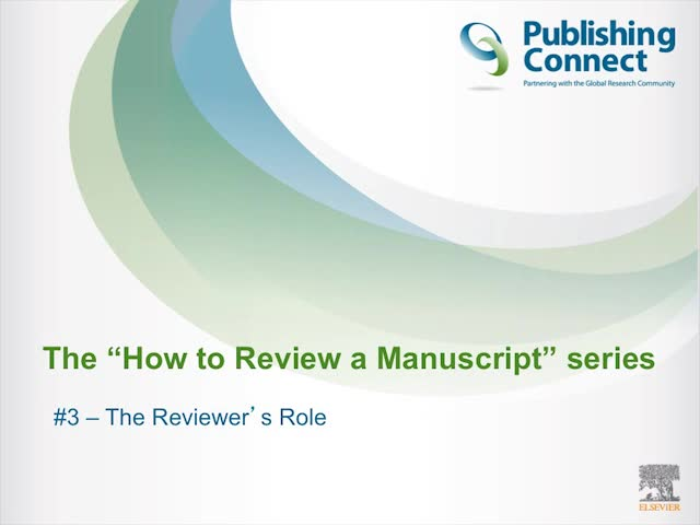 How to Review a Manuscript #03 - The Reviewer's Role