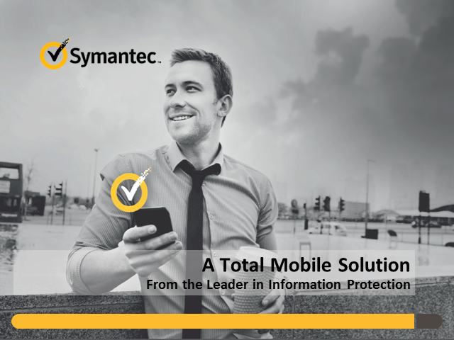 Mobility without vulnerability – Total Mobile Story by Symantec