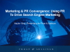 Marketing & PR Convergence: Using PR To Drive S.E.M.