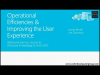 Operational Efficiencies and Improving the End-User Experience