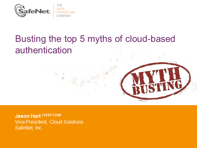 Busting the Top 5 Myths of Cloud-Based Authentication