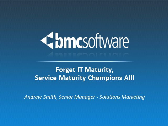 Forget IT Maturity, Service Maturity Champions All