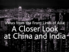 A Closer Look at China and India