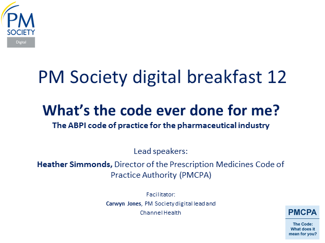 Digital Breakfast 12 - What's the code ever done for me? Heather Simmonds, PMCPA