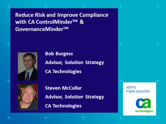 Reduce Risk and Improve Compliance with CA ControlMinderTM & GovernanceMinderTM