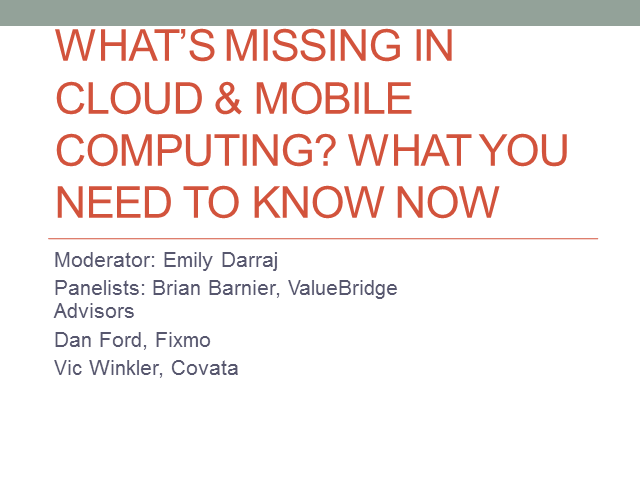 What's Missing in Cloud & Mobile Computing? What You Need to Know Now