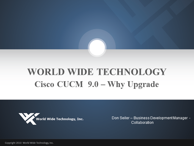 Cisco CUCM 9.0 – Why upgrade?