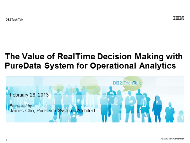 DB2 Tech Talk: Realtime Decision Making PureData Systems for Op Analytics