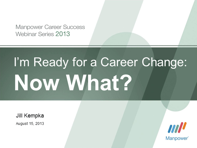 I'm Ready for a Career Change: Now What?