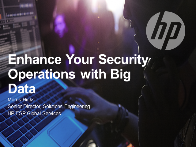 Enhance Your Security Operations with Big Data