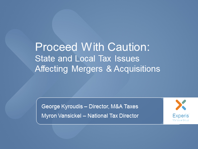 Proceed With Caution: State and Local Tax Issues Affecting Mergers & Acquisition