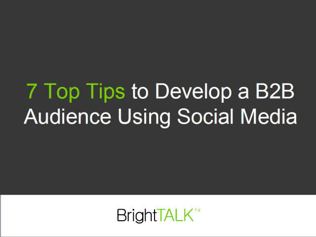 7 Top Tips to Develop a B2B Audience Using Social Media