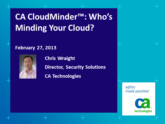 CA CloudMinder™: Who's Minding Your Cloud?
