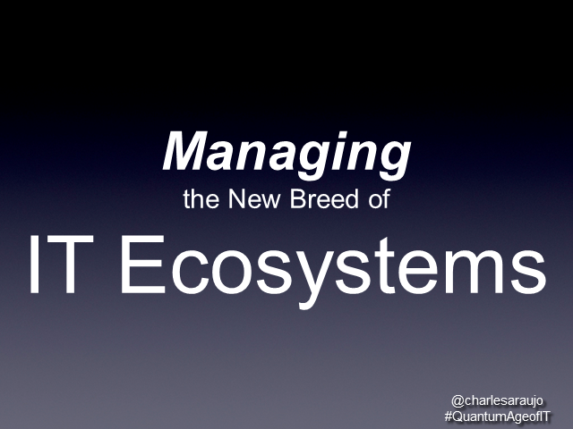 Managing the New Breed of IT Ecosystems
