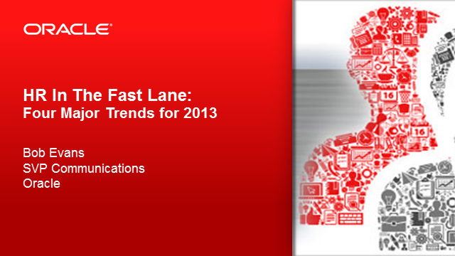 HR in the Fast Lane: Four Major Trends for 2013