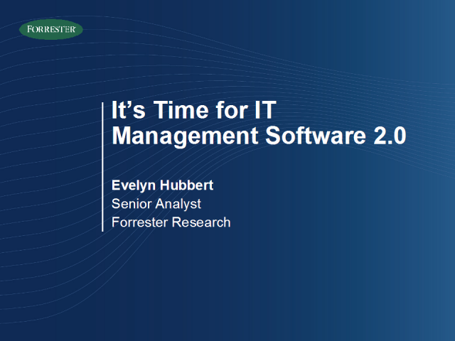 It's Time for IT Management Software 2.0