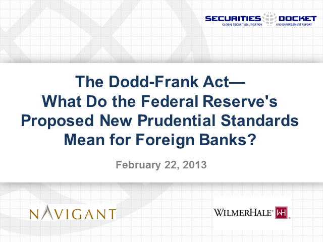 Dodd-Frank:  Impact of the Fed's Proposed Prudential Standards on Foreign Banks