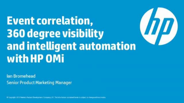 Event Correlation, 360 degree visibility and Intelligent Automation with HP OMi