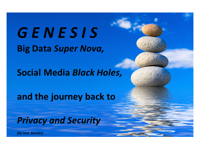 Big Data Super Nova and the Journey Back to Privacy and Security