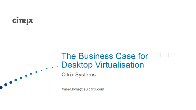 The Business Case For Desktop Virtualization