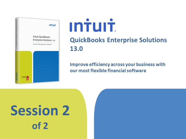 2. QuickBooks Enterprise Solutions 13.0 Session 2 of 2