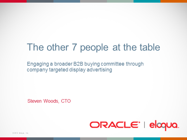 The other 7 people at the table: Using display nurturing to accelerate buying